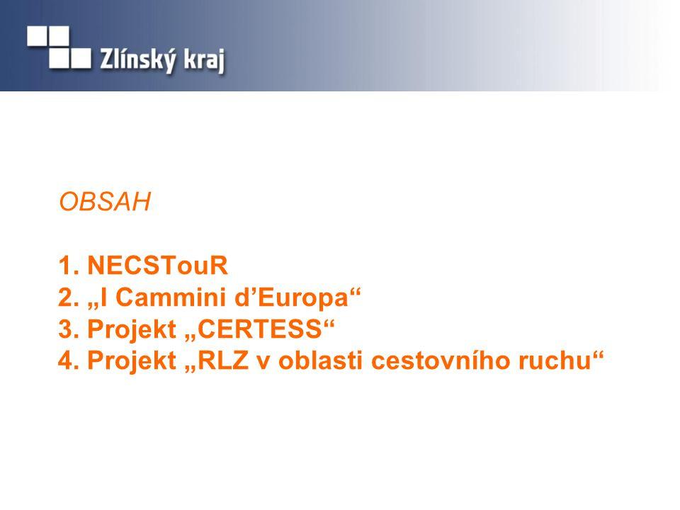 "OBSAH 1. NECSTouR 2. ""I Cammini d'Europa 3. Projekt ""CERTESS 4."
