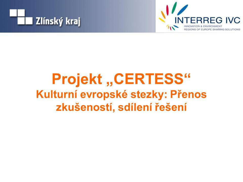 """Projekt """"CERTESS Kulturní evropské stezky: Přenos zkušeností, sdílení řešení"""