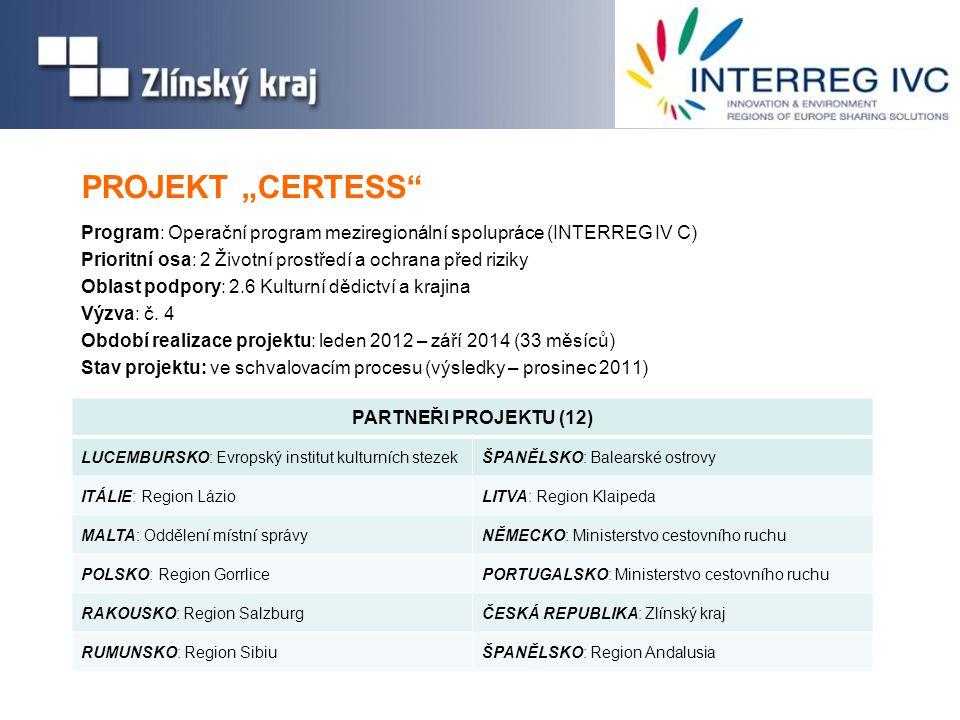 """PROJEKT """"CERTESS Program: Operační program meziregionální spolupráce (INTERREG IV C) Prioritní osa: 2 Životní prostředí a ochrana před riziky Oblast podpory: 2.6 Kulturní dědictví a krajina Výzva: č."""