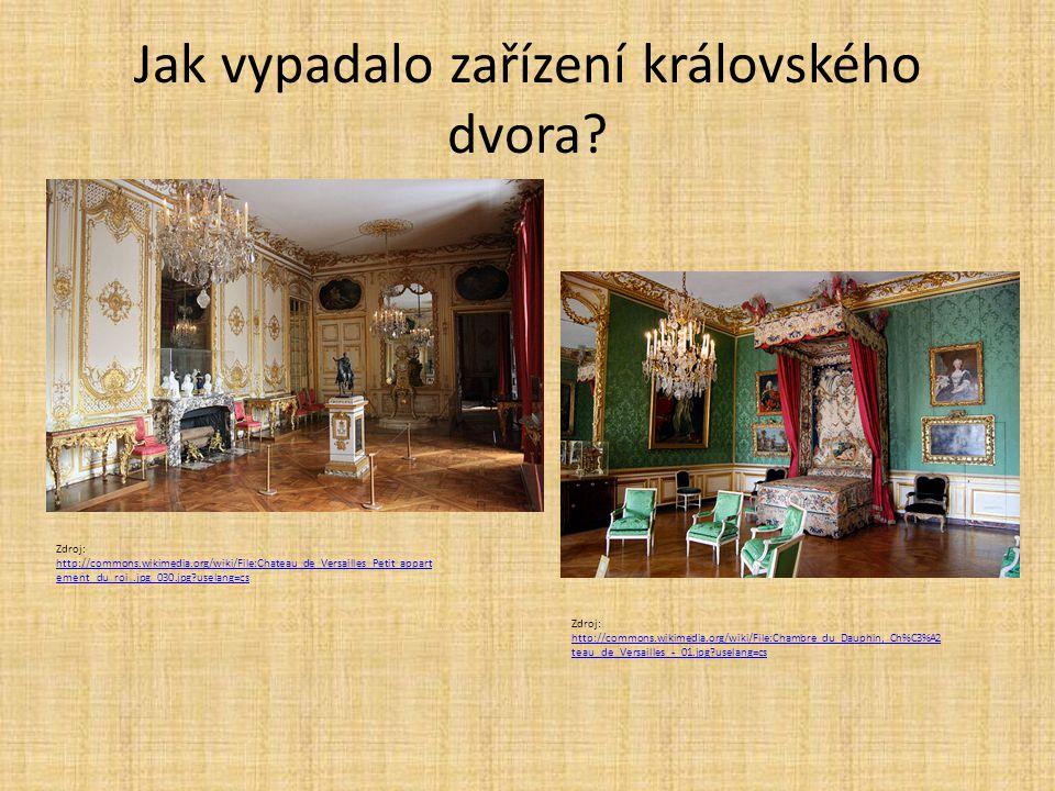 Jak vypadalo zařízení královského dvora? Zdroj: http://commons.wikimedia.org/wiki/File:Chateau_de_Versailles_Petit_appart ement_du_roi_.jpg_030.jpg?us