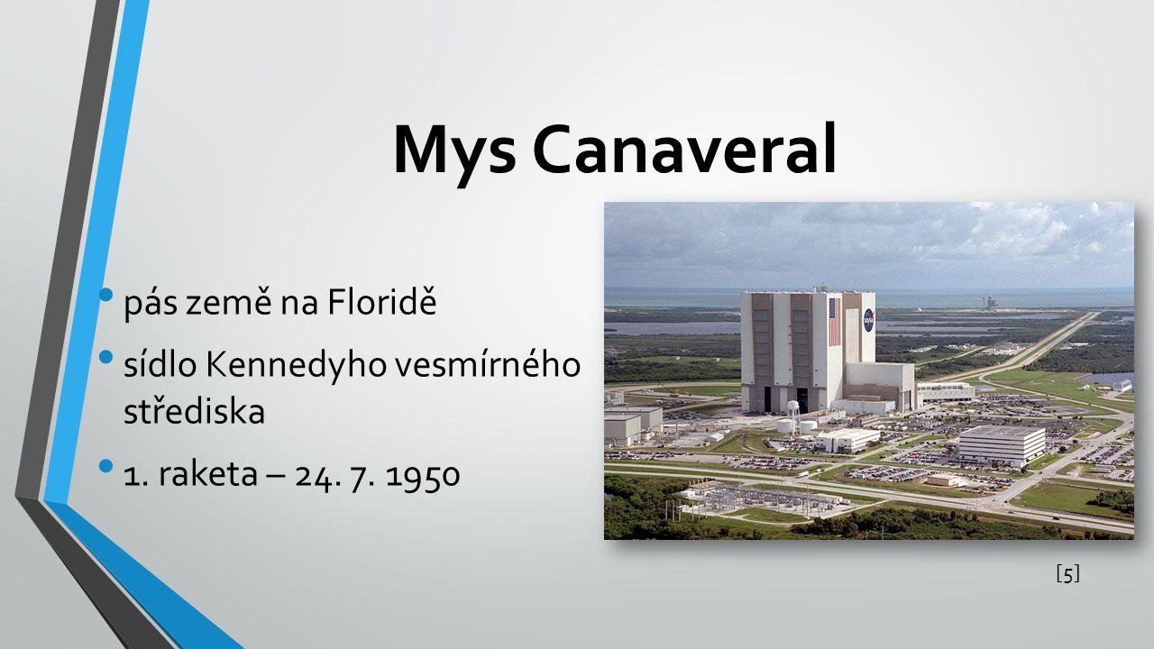 Mys Canaveral pás země na Floridě sídlo Kennedyho vesmírného střediska 1. raketa – 24. 7. 1950 [5][5]