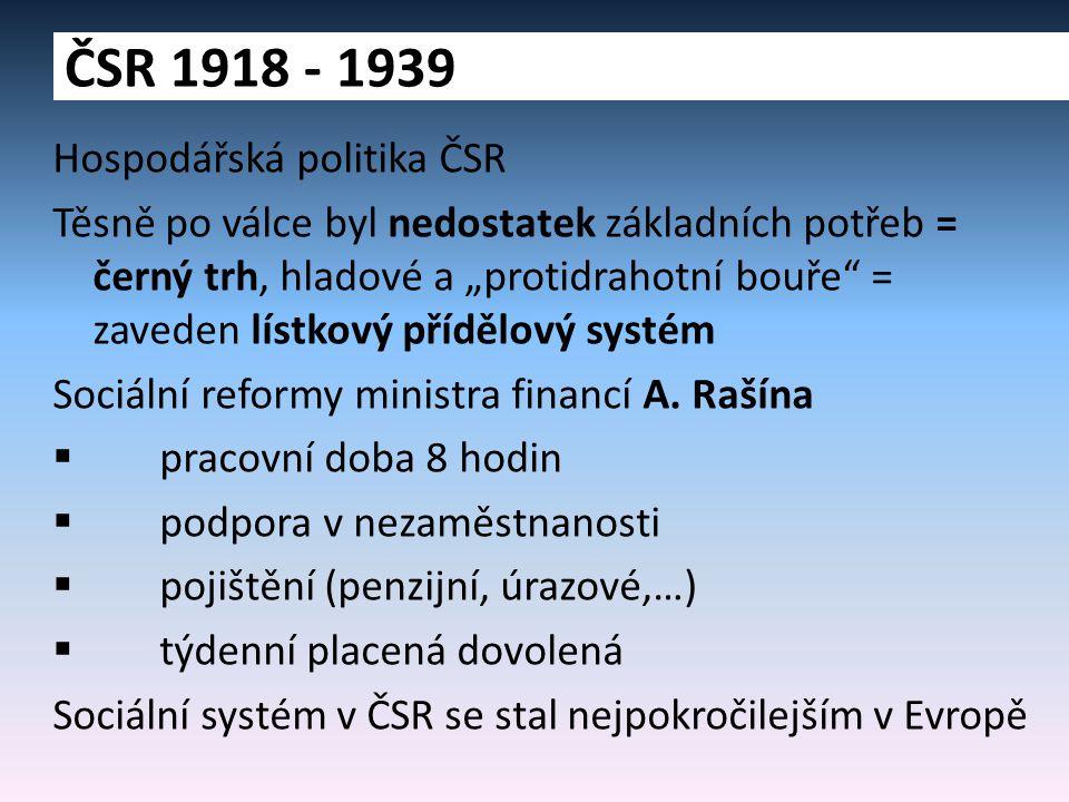 """Hospodářská politika ČSR Těsně po válce byl nedostatek základních potřeb = černý trh, hladové a """"protidrahotní bouře = zaveden lístkový přídělový systém Sociální reformy ministra financí A."""