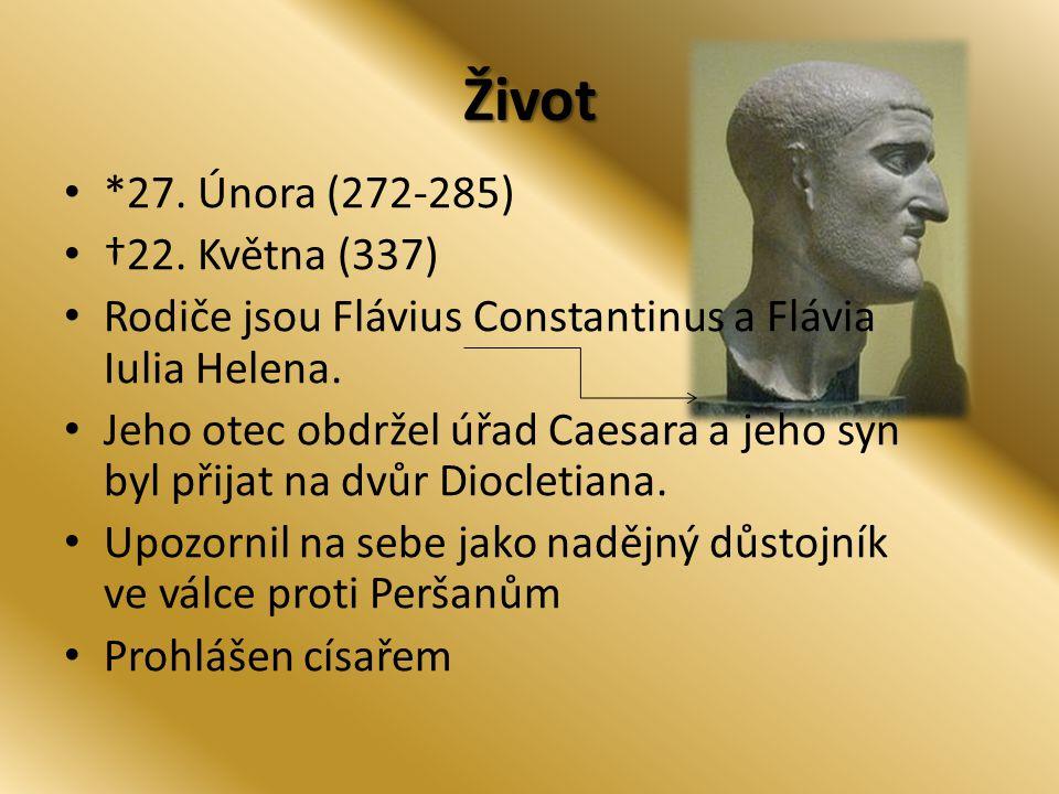 Život *27. Února (272-285) †22. Května (337) Rodiče jsou Flávius Constantinus a Flávia Iulia Helena. Jeho otec obdržel úřad Caesara a jeho syn byl při