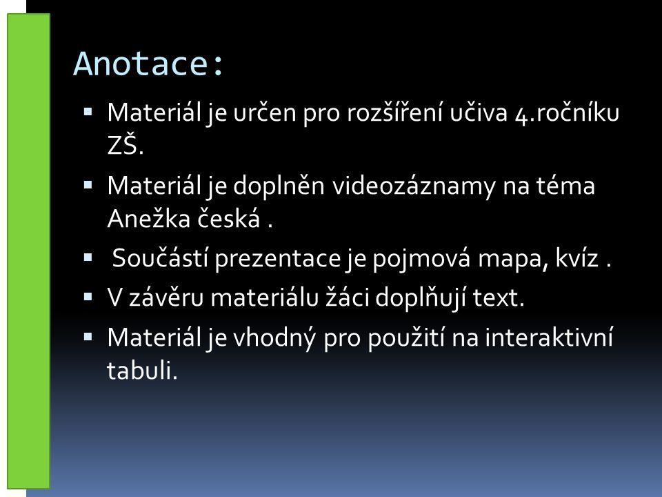 Anotace:  Materiál je určen pro rozšíření učiva 4.ročníku ZŠ.