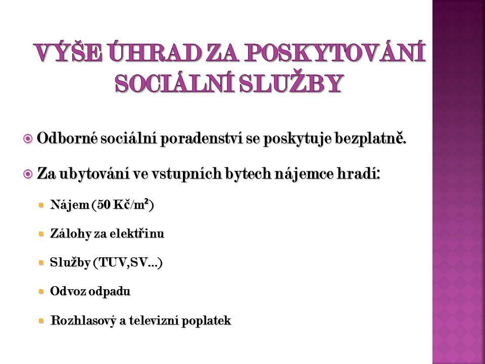  Odborné sociální poradenství se poskytuje bezplatn ě.