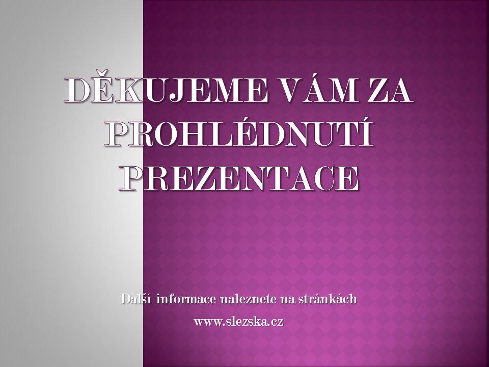 Další informace naleznete na stránkách www.slezska.cz