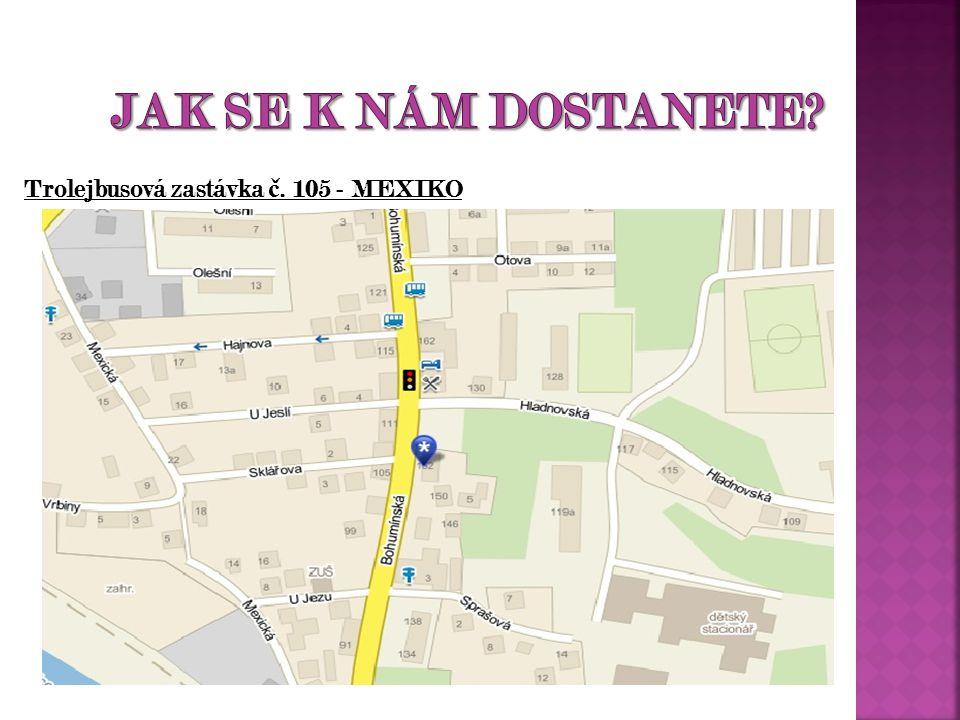 Trolejbusová zastávka č. 105 - MEXIKO