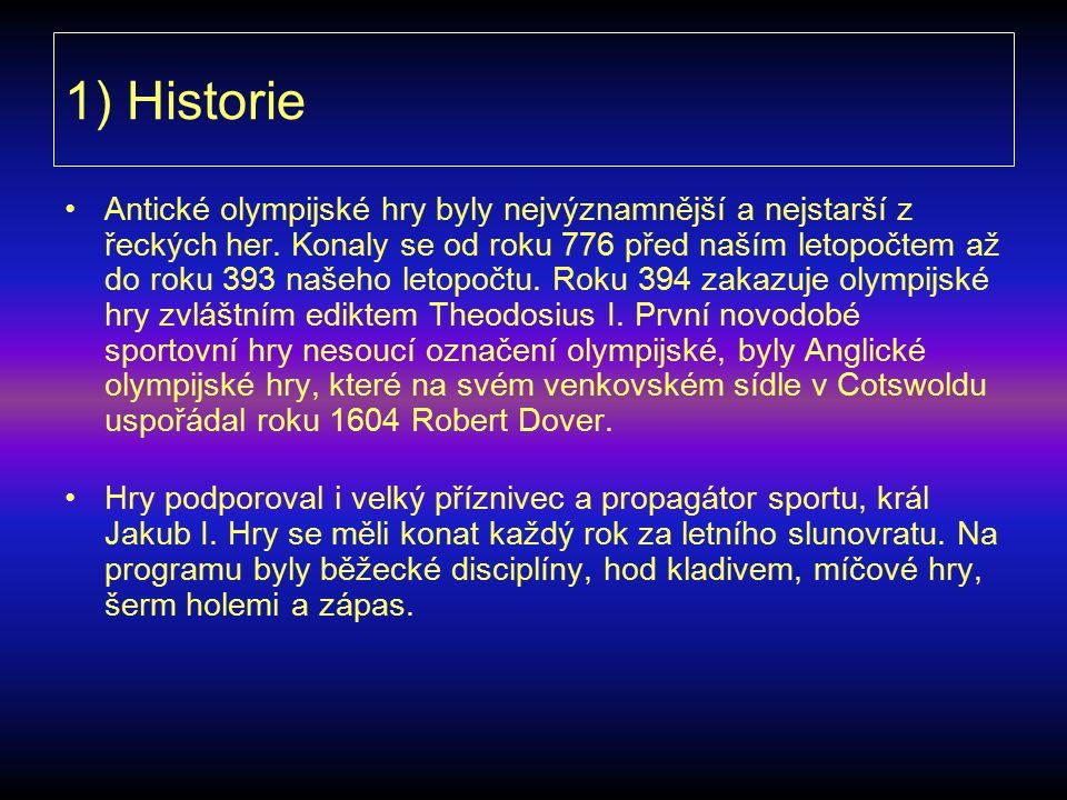 1) Historie Antické olympijské hry byly nejvýznamnější a nejstarší z řeckých her.
