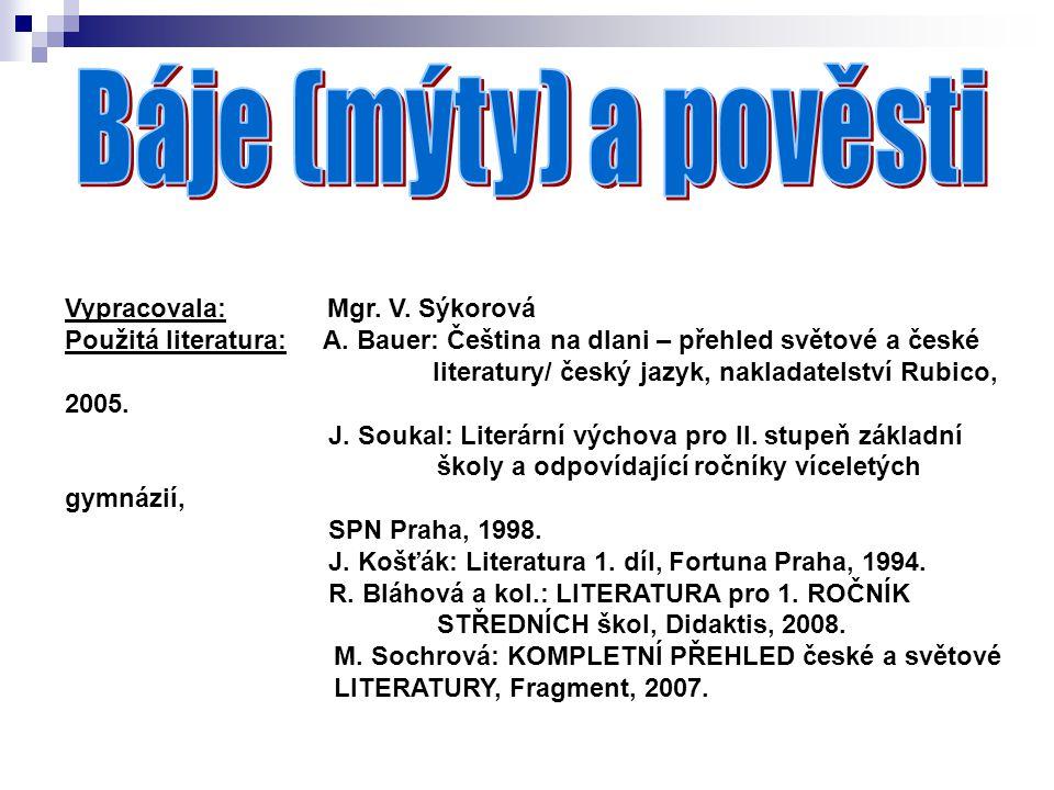 Vypracovala: Mgr.V. Sýkorová Použitá literatura: A.