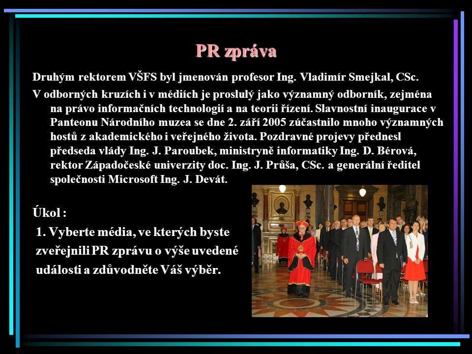 PR zpráva Druhým rektorem VŠFS byl jmenován profesor Ing.