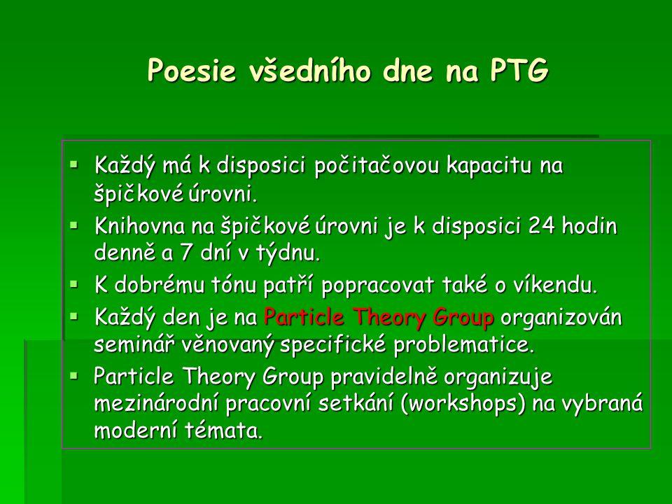 Poesie všedního dne na PTG Poesie všedního dne na PTG  Každý má k disposici počitačovou kapacitu na špičkové úrovni.