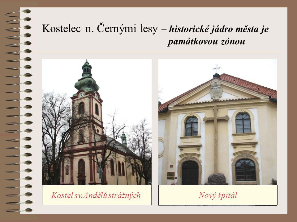 Kostelec n. Černými lesy – historické jádro města je památkovou zónou Kostel sv.Andělů strážnýchNový špitál