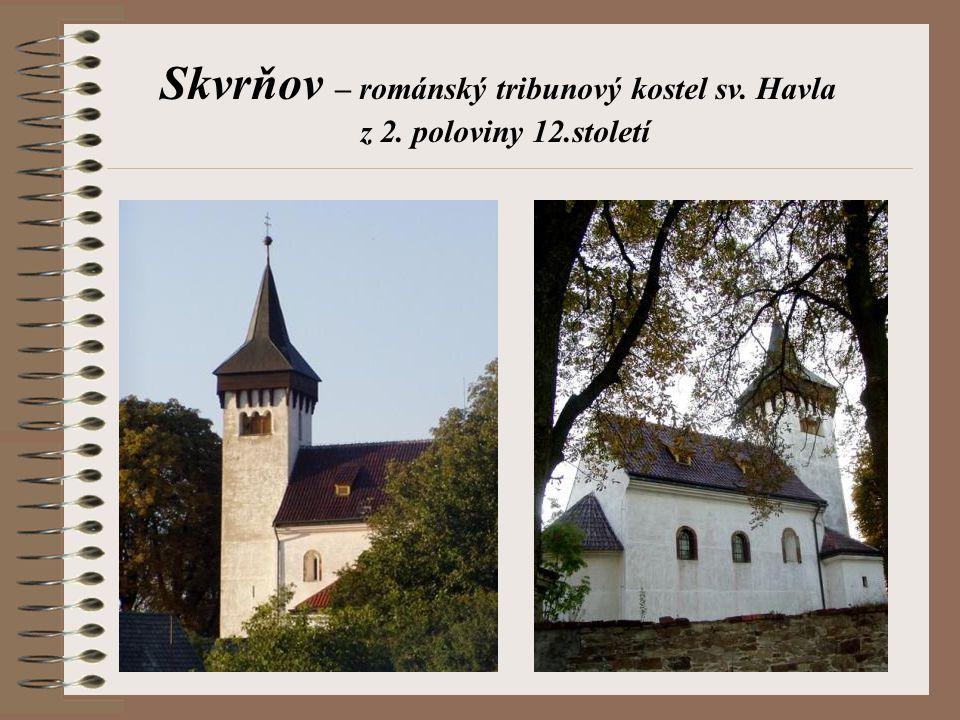 Skvrňov – románský tribunový kostel sv. Havla z 2. poloviny 12.století