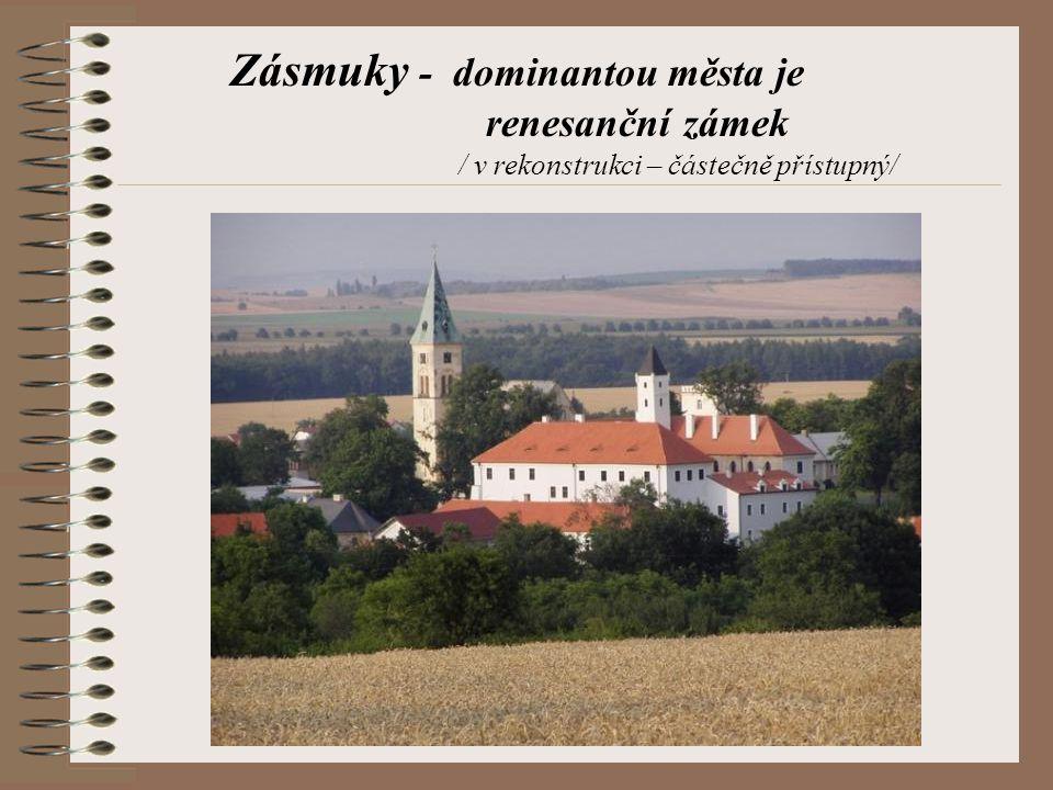 Zásmuky - dominantou města je renesanční zámek / v rekonstrukci – částečně přístupný/