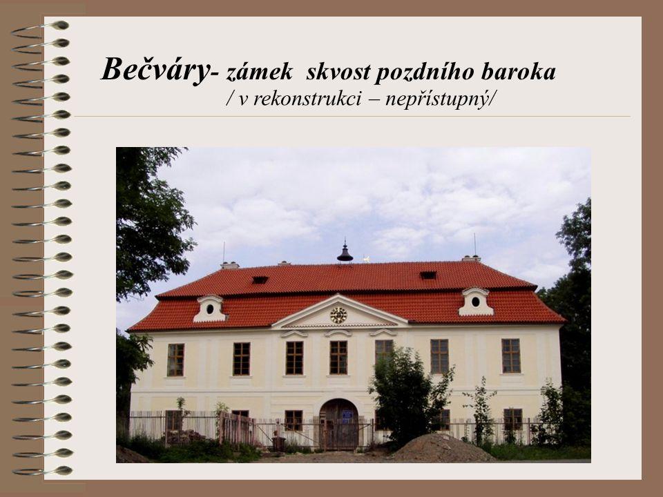 Bečváry - zámek skvost pozdního baroka / v rekonstrukci – nepřístupný/