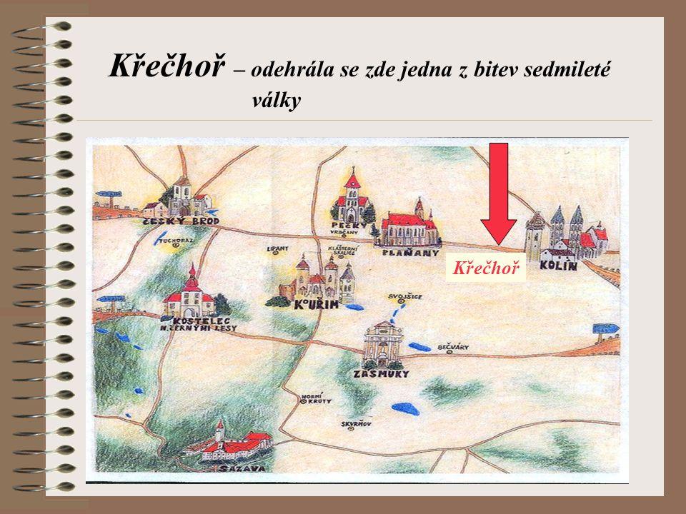 Křečhoř – odehrála se zde jedna z bitev sedmileté války Křečhoř