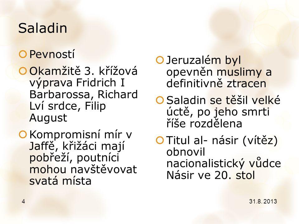 Saladin  Pevností  Okamžitě 3. křížová výprava Fridrich I Barbarossa, Richard Lví srdce, Filip August  Kompromisní mír v Jaffě, křižáci mají pobřež