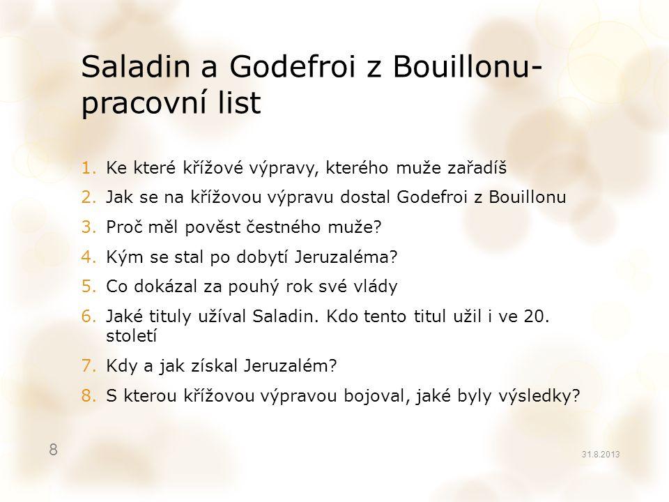 Saladin a Godefroi z Bouillonu- pracovní list 1.Ke které křížové výpravy, kterého muže zařadíš 2.Jak se na křížovou výpravu dostal Godefroi z Bouillon