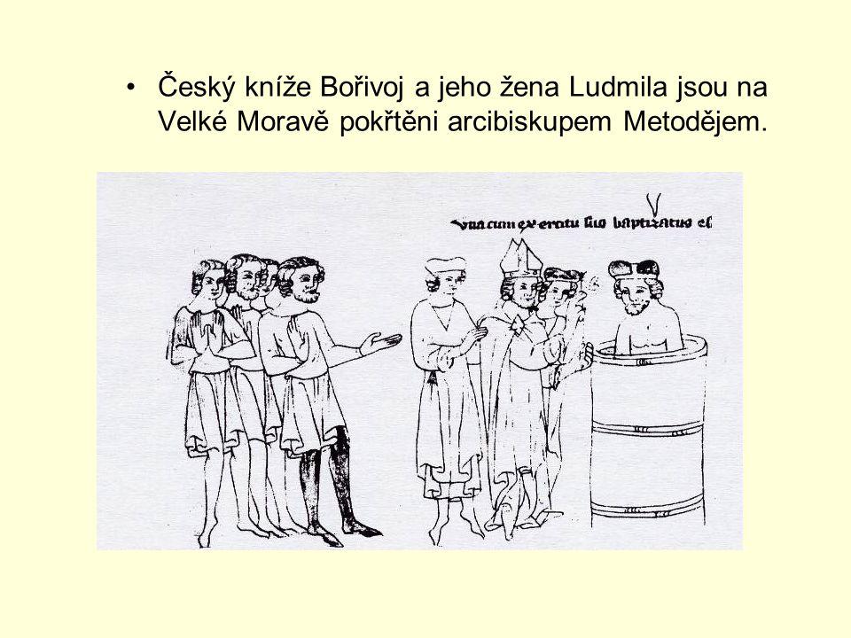Český kníže Bořivoj a jeho žena Ludmila jsou na Velké Moravě pokřtěni arcibiskupem Metodějem.