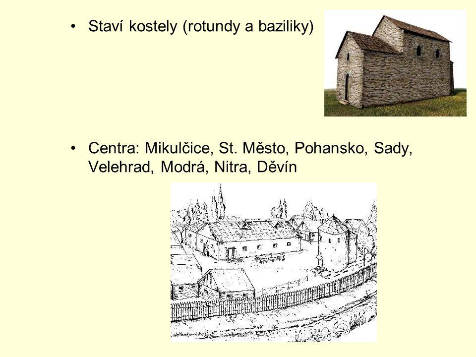 Staví kostely (rotundy a baziliky) Centra: Mikulčice, St.