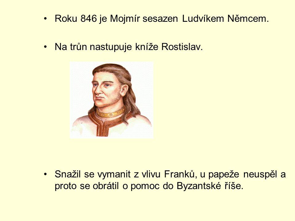Roku 846 je Mojmír sesazen Ludvíkem Němcem.Na trůn nastupuje kníže Rostislav.
