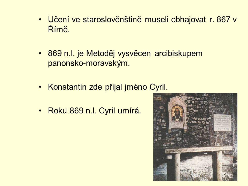 Učení ve staroslověnštině museli obhajovat r.867 v Římě.
