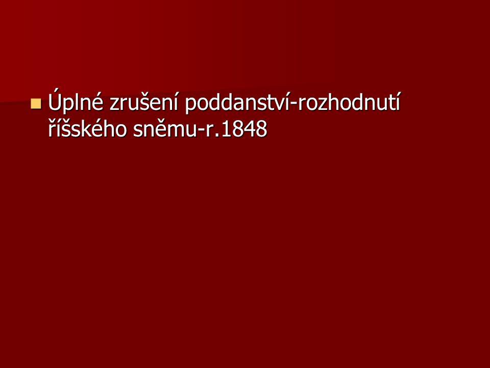 Úplné zrušení poddanství-rozhodnutí říšského sněmu-r.1848 Úplné zrušení poddanství-rozhodnutí říšského sněmu-r.1848