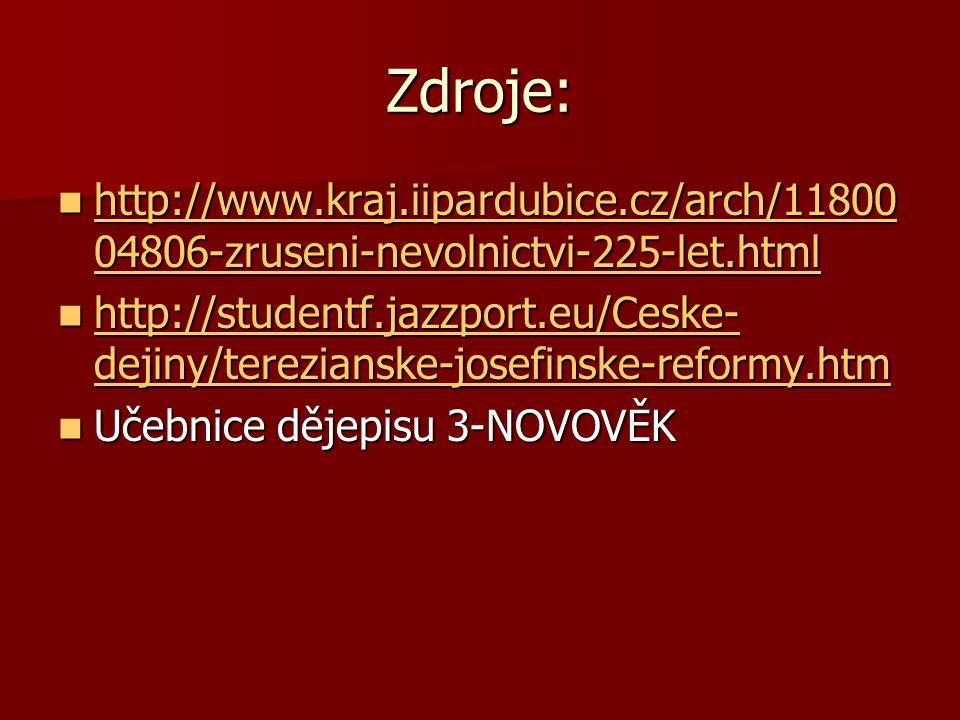 Zdroje: http://www.kraj.iipardubice.cz/arch/11800 04806-zruseni-nevolnictvi-225-let.html http://www.kraj.iipardubice.cz/arch/11800 04806-zruseni-nevol