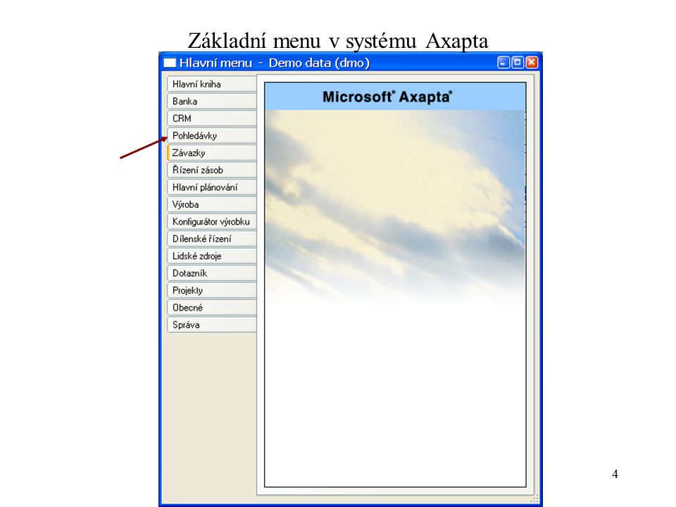 Systémové pojetí podnikového hospodářství 4 Základní menu v systému Axapta