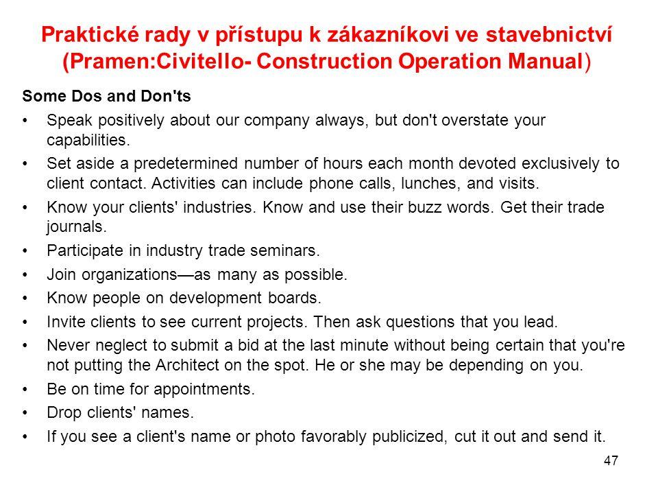 Praktické rady v přístupu k zákazníkovi ve stavebnictví (Pramen:Civitello- Construction Operation Manual) Some Dos and Don'ts Speak positively about o