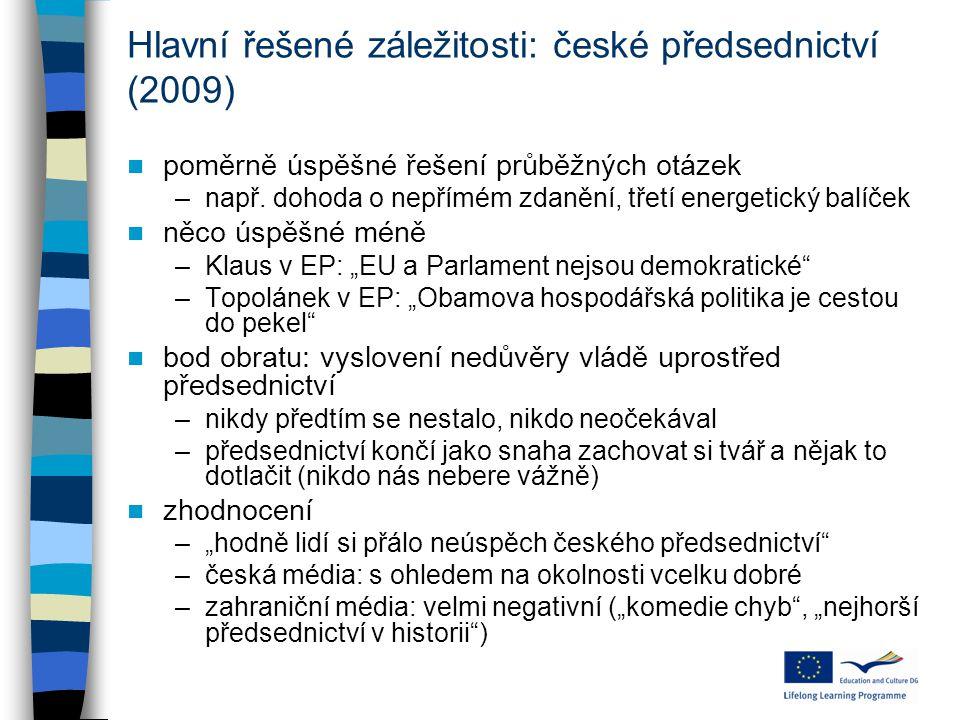 """poměrně úspěšné řešení průběžných otázek –např. dohoda o nepřímém zdanění, třetí energetický balíček něco úspěšné méně –Klaus v EP: """"EU a Parlament ne"""