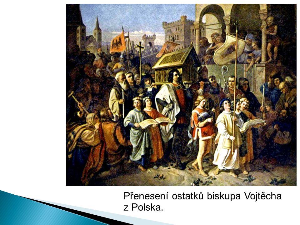 Přenesení ostatků biskupa Vojtěcha z Polska.