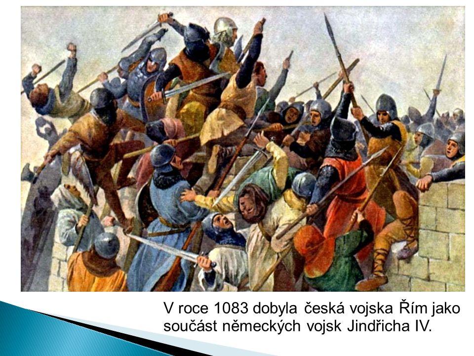V roce 1083 dobyla česká vojska Řím jako součást německých vojsk Jindřicha IV.