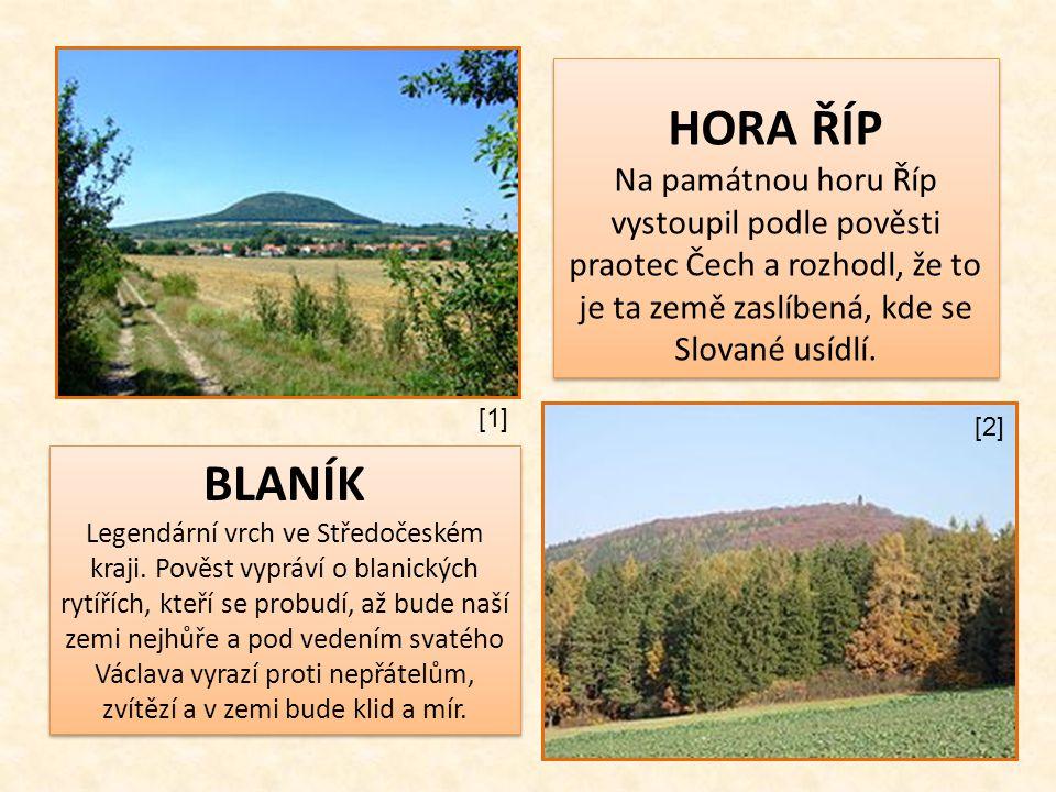 HORA ŘÍP Na památnou horu Říp vystoupil podle pověsti praotec Čech a rozhodl, že to je ta země zaslíbená, kde se Slované usídlí. HORA ŘÍP Na památnou