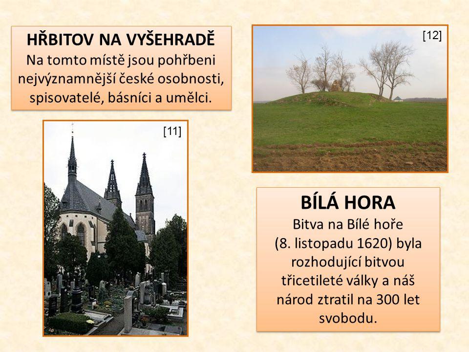 HŘBITOV NA VYŠEHRADĚ Na tomto místě jsou pohřbeni nejvýznamnější české osobnosti, spisovatelé, básníci a umělci. HŘBITOV NA VYŠEHRADĚ Na tomto místě j