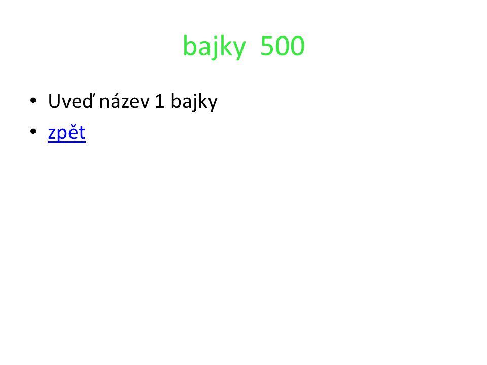 bajky 500 Uveď název 1 bajky zpět