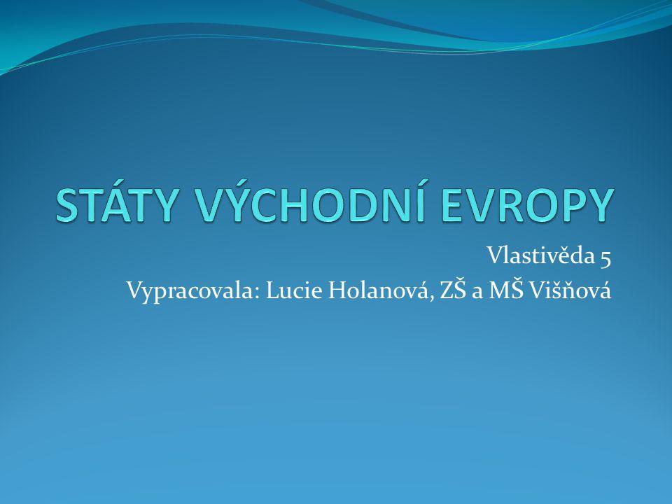 Vlastivěda 5 Vypracovala: Lucie Holanová, ZŠ a MŠ Višňová