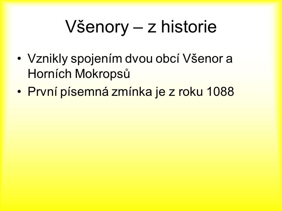 Všenory – z historie Vznikly spojením dvou obcí Všenor a Horních Mokropsů První písemná zmínka je z roku 1088