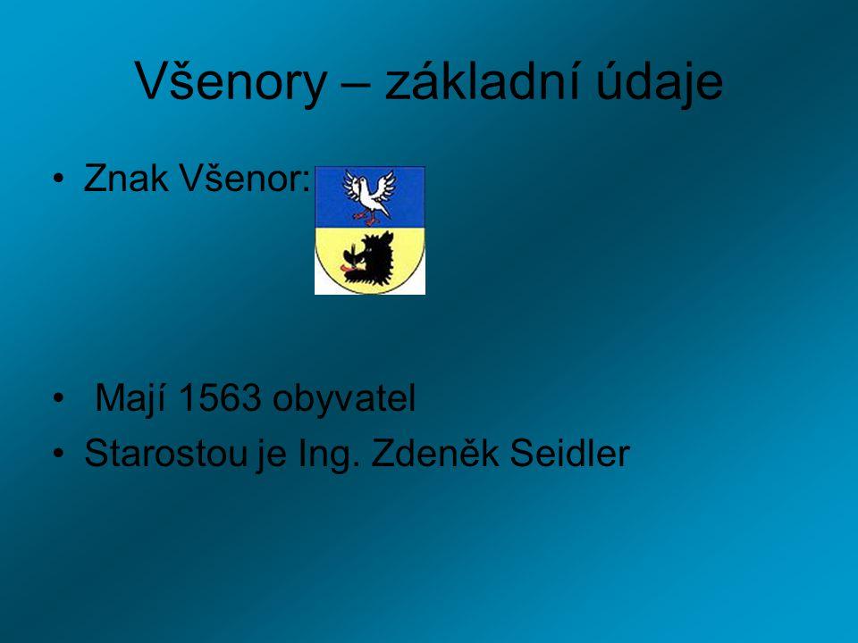 Všenory – základní údaje Znak Všenor: Mají 1563 obyvatel Starostou je Ing. Zdeněk Seidler
