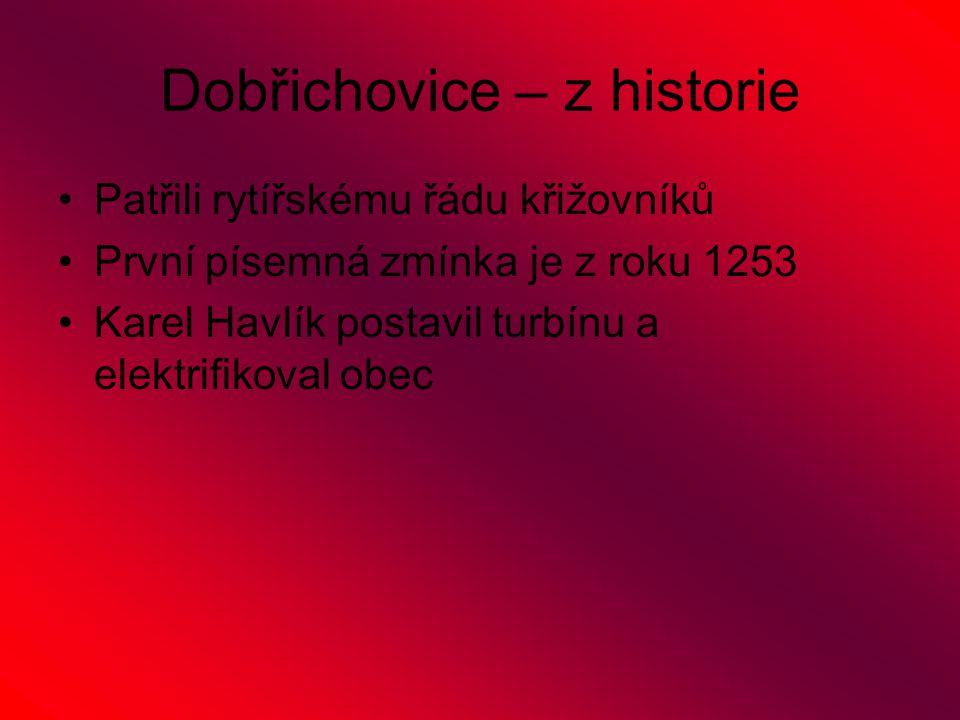 Dobřichovice – z historie Patřili rytířskému řádu křižovníků První písemná zmínka je z roku 1253 Karel Havlík postavil turbínu a elektrifikoval obec