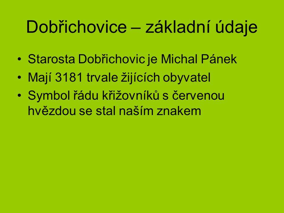 Dobřichovice – základní údaje Starosta Dobřichovic je Michal Pánek Mají 3181 trvale žijících obyvatel Symbol řádu křižovníků s červenou hvězdou se stal naším znakem