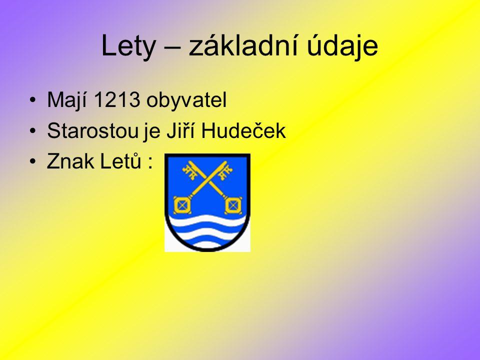 Lety – základní údaje Mají 1213 obyvatel Starostou je Jiří Hudeček Znak Letů :