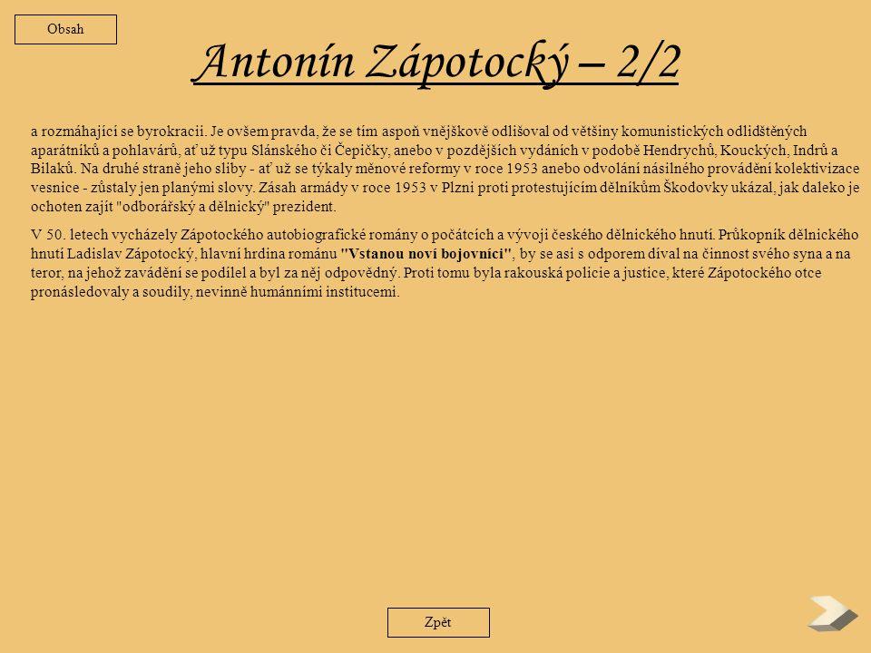 Antonín Zápotocký – 1/2 Byl synem průkopníka českého dělnického hnutí Ladislava Zápotockého.