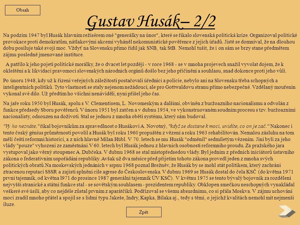 Gustav Husák – 1/2 Byl nadaným, pilným a ctižádostivým studentem bratislavského gymnázia, funkcionářem školní samosprávy.