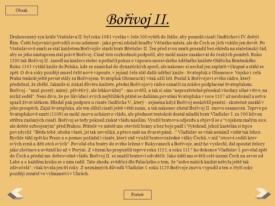 Břetislav II.Nejstarší syn krále Vratislava II. se poprvé připomíná roku 1087.