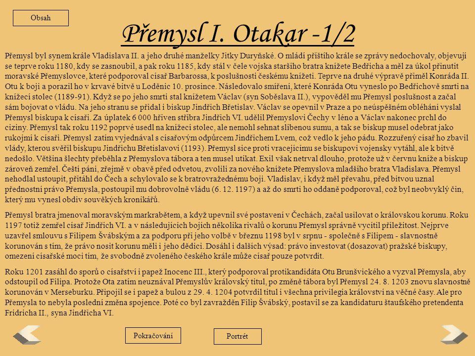 Vladislav Jindřich Vladislav Jindřich, jeden z mladších synů krále Vladislava II., patřil k nejsvětlejším zjevům mezi Přemyslovci.