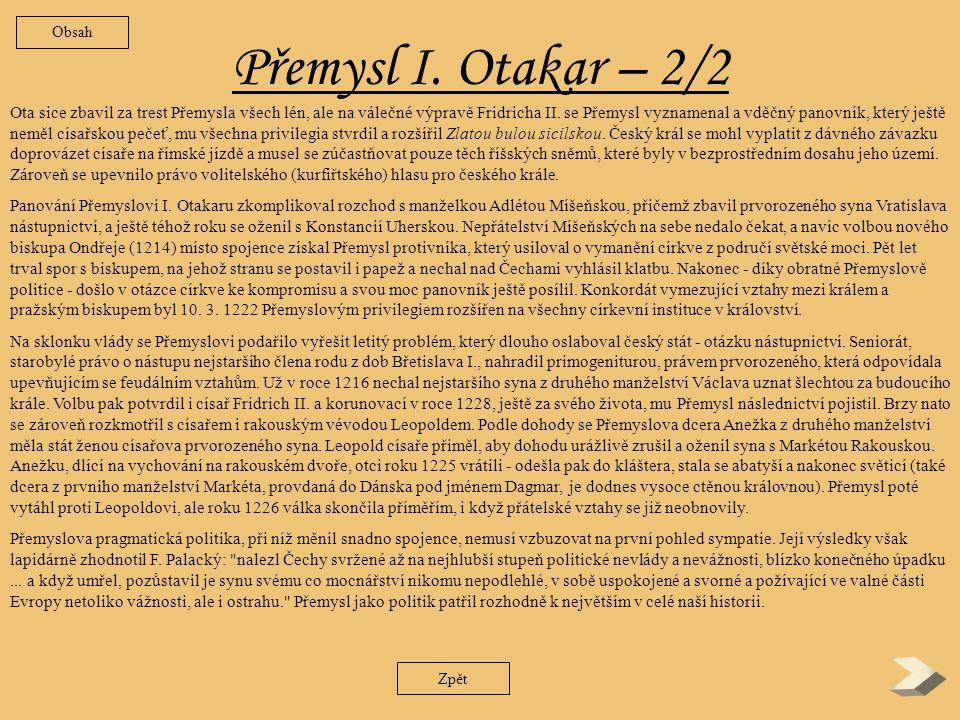 Přemysl I.Otakar -1/2 Přemysl byl synem krále Vladislava II.