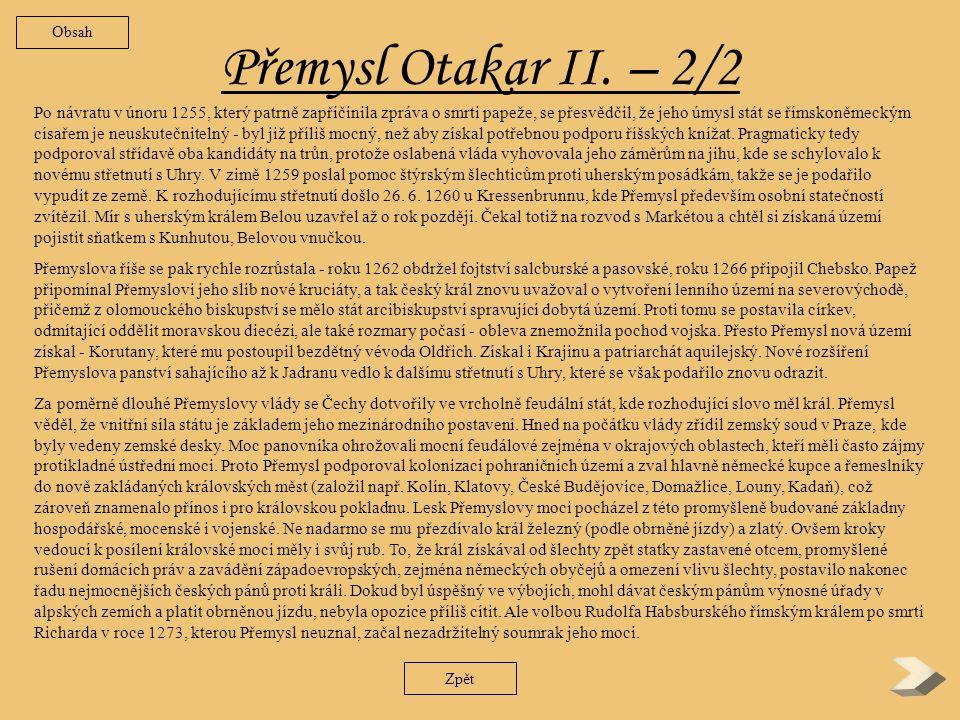 Přemysl Otakar II.– 1/2 Vzestup a pak strmý pád Přemysla II.
