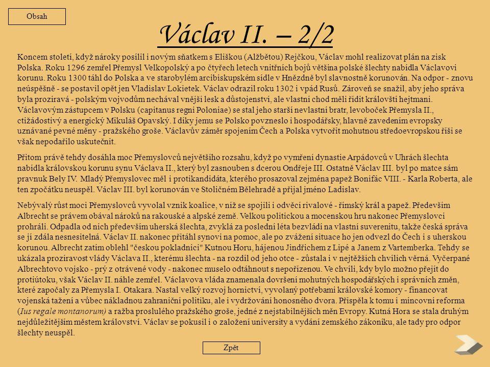 Václav II.– 1/2 Mládí krále Václava rozhodně nebylo šťastné.