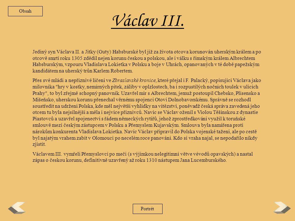 Koncem století, když nároky posílil i novým sňatkem s Eliškou (Alžbětou) Rejčkou, Václav mohl realizovat plán na zisk Polska.
